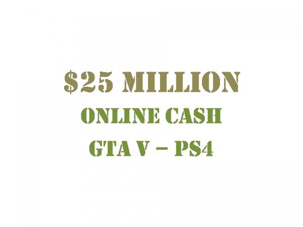 $25 Million Online Cash GTA 5 PS4