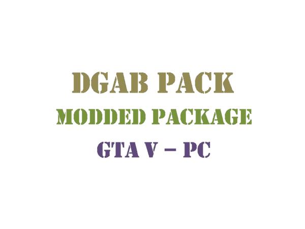 GTA 5 PC Modded Package DGAB PACK